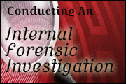 Fundamentals Of Conducting An Internal Forensic Investigation