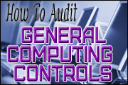 How To Audit General Computing Controls