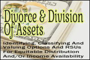 Divorce And Division Of Stock Options And Restricted Stock Units: Identifying, Classifying And Valuing Options And RSUs For Equitable Distribution And/Or Income Availability