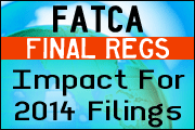 FATCA Final Regulations For Individual Taxpayers: Form 8938 Reporting On Foreign Financial Assets