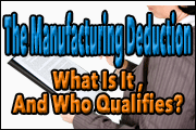The Manufacturing Deduction: What Is It And Who Qualifies?