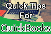 Quick Tips for QuickBooks