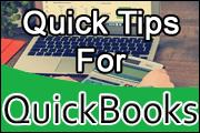 Quick Tips for QuickBooks
